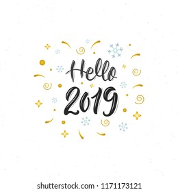 Hello 2019 Trendy hand lettering quote with decorative elements, fashion graphics, art print for posters and greeting cards design. Calligraphic quote in black ink. Vector illustration