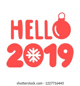 Hello 2019. Vector lettering illustration for postcard, t shirt, print, stickers, posters design.
