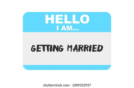 Hello, I am... Getting Married
