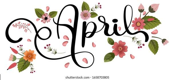 Hello April. APRIL month vector with flowers and leaves. Decoration floral vintage. Illustration month april