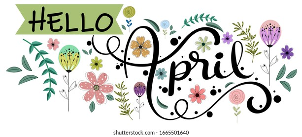 Hello April. April month vector with flowers, and leaves. Decoration floral. Illustration month April
