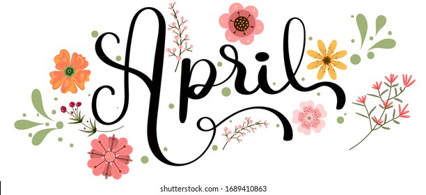 Hello April. APRIL month vector hand lettering with flowers and leaves. Decoration floral. Illustration month april