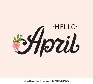 Hello April typography vector design for greeting cards and poster. Hand lettering text isolated on pink background. Design template celebration. Vector illustration.