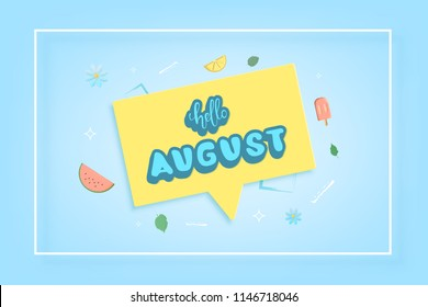 Hello august greeting card composition. Handwritten sticker lettering with bright background. Hello august inscription with speech bubble and frame. Vector illustration.
