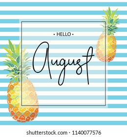 Hello August inscription on the background of pineapples. Vector illustration.