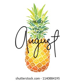 Hello August inscription on the background of pineapple. Vector illustration.