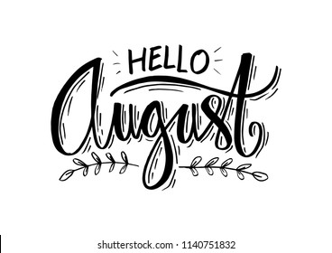 """Hello August"". Modern brush lettering. Greeting card."