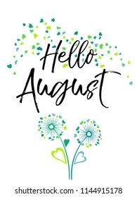 Hello August vector illustration with cartoon sea green dandelions on white background. Meadow plant with heart shaped feather. Summer August floral graphic design. Dandelions and hearts love symbols.