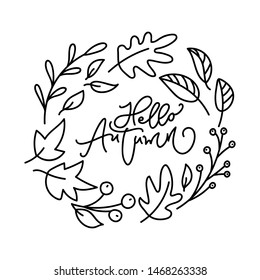 Hello Autumn brush monoline calligraphy handwritten lettering text. Inspiring quote in leaves wreath. Can be used for photo overlays, posters, holiday clothes, greeting card