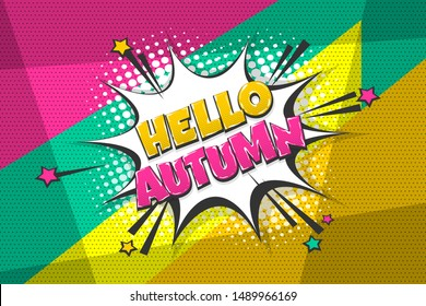 Hello autumn comic text speech bubble pop art. Comics book halftone geometric background. Vector dialogue box balloon.