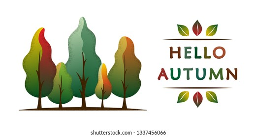 Hello autumn - creative concept with fall tone forest. Semi flat design. For greeting card, poster, banner, web sites, icon, logo, print, cards, and labels, social media. Vector illustration