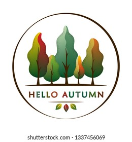 Hello autumn - creative concept with fall tone forest in circle. Semi flat design. For greeting card, poster, banner, web sites, icon, logo, print, cards, and labels, social media. Vector illustration