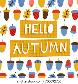 Hello autumn: doodle vector illustration with cute acorn for kids. For autumn greeting cards, t-shirt prints, scrapbook. Fashion baby print in red, yellow and blue colors.