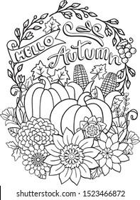 Hello Autumn with flower, grape, corns and pumpkins elements. Hand drawn lines. Doodles art for greeting cards, invitation or poster. Coloring book for adult and kids.