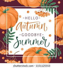 Hello, Autumn. Goodbye, Summer. Hand drawn illustration with pumpkin and lettering. Poster design with hand written text. Concept autumn advertising.