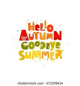 Hello, Autumn. Goodbye Summer. Vector inscription on white background. Lettering.