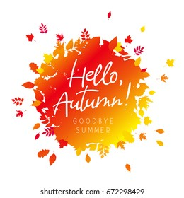 Hello, Autumn. Goodbye Summer. Vector inscription on white background with falling leaves. Lettering and calligraphy.