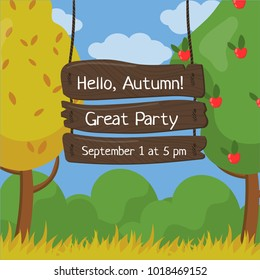 Hello, Autumn, Great party, wooden board sign with date and time details on autumn garden background vector Illustration, cartoon style