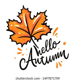 Hello Autumn hand drawn vector illustration and lettering. Isolated on white background. Cartoon style