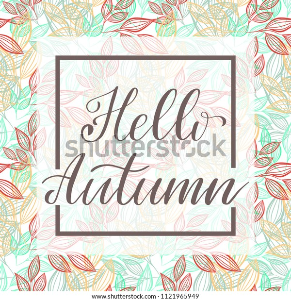 Hello autumn hand lettering phrase on  leafs background