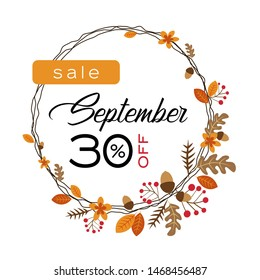 Hello autumn sale banner template design.Vector autumn composition with font lettering Sale September 30% in a round autumn frame with leaves, berries, acorn branches and flowers in warm colors.