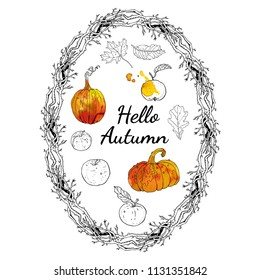 Hello autumn set: oval wreath branches frame, inscription, pumpkins, apples, oak and maple falling leaves. Harvest decoration. Hand drawn line art style vector illustration with watercolor elements.