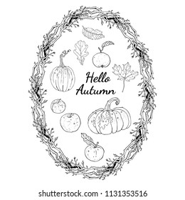 Hello autumn set: oval wreath branches frame, inscription, pumpkins, apples, oak and maple falling leaves. Seasonal harvest decoration, coloring page. Hand drawn line art style vector illustration.