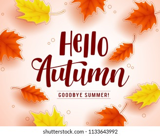 Hello autumn vector greeting design with autumn typography and colorful fall season maple leaves elements in white background. Vector illustration.