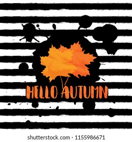 Hello autumn. Vector grunge background with black hand drawn stripes and blobs, maple leaves and lettering