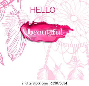 Hello beautiful. Calligraphy phrase for gift cards, beauty blogs. Cosmetics background. Use for advertising flyer, banner, leaflet.