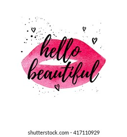 Hello beautiful greeting card, fashion poster. Vector hand lettering quote on pink watercolor lips texture. Vector hand drawn painted background.