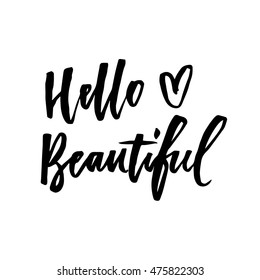 Hello Beautiful. Hand drawn phrase for your design. Modern calligraphy and brush lettering. Can be printed on T-shirts, bags, invitations, cards, etc.