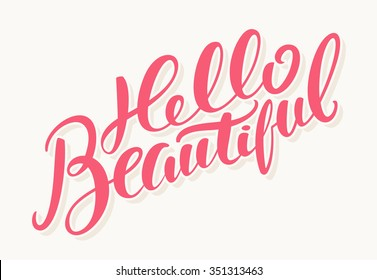 Hello Beautiful. Hand Lettering Quote.