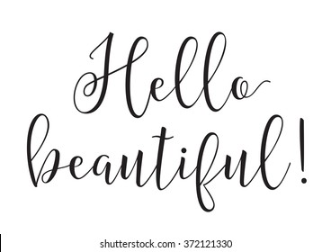 Hello beautiful inscription. Greeting card with calligraphy. Hand drawn design elements. Black and white. Usable as photo overlay. Valentines day.