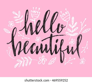 Hello beautiful - vector lettering with hand drawn heart. Calligraphy phrase for gift cards, baby birthday, scrapbooking, beauty blogs. Typography art.