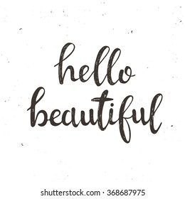 Hello Beautiful.Hand drawn typography poster. T shirt hand lettered calligraphic design. Inspirational vector typography