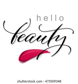 Hello Beauty- vector lettering. Calligraphy phrase for gift cards, blogs. cosmetics background. Use for advertising flayer, banner, leaflet. Vector