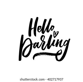 Hello darling. Hand drawn quote. Brush pen lettering. Can be used for print (bags, t-shirts, home decor, posters, cards, stationery) and for web (banners, advertisement).