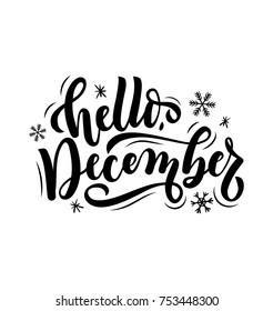 Hello december quote isolated on white background. Hand drawn winter inspirational card. Vector illustration