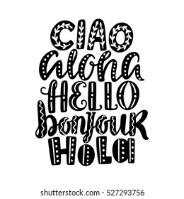 Hello in different languages. Lettering. Ciao, aloha, bonjour, hola. Vector illustration
