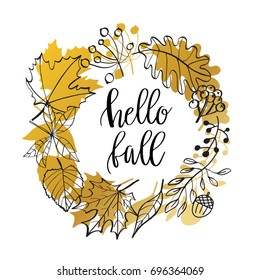 Hello Fall lettering text in autumn symbols frame. Hand drawn vector illustration. Wreath with Fall leaves. Forest design elements.