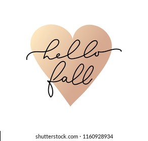 Hello fall minimalistic lettering illustration with rose gold heart.Handdrawn autumn quote on white isolated background.