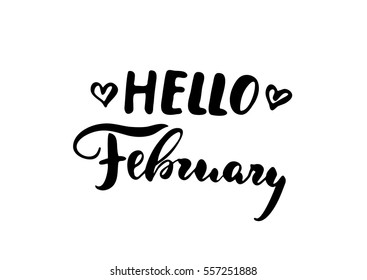 Hello February - freehand ink inspirational romantic quote for valentines day, wedding, save the date card. Handwritten calligraphy isolated on a white background. Vector illustration