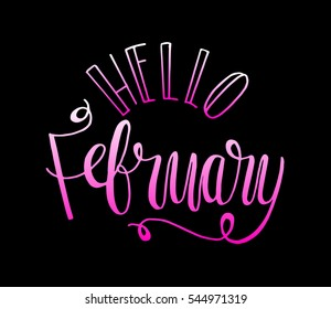 hello february. Hand Lettered Quote. Modern Calligraphy