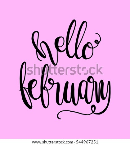 Hello February Hand Lettered Quote Modern Stock Vector