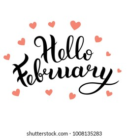 Hello February vector illustration. Lettering Hello February. Inscription for t-shirt, cup, greeting card, blog design