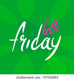 Hello friday, Letterin text, color background