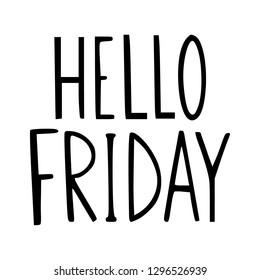 Hello Friday. New day greeting caption. Social media, blog, print, card template. Minimalist vector design.