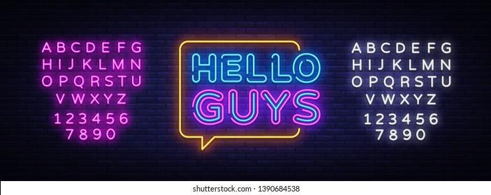 Hello Guys Neon Text Vector. Blogging neon sign, design template, modern trend design, night signboard, night bright advertising, light banner, light art. Vector. Editing text neon sign