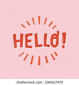 Hello hand drawn lettering text with exclamation mark on the peach-colored background. Rough texture display letters. Typography welcoming inscription saying hi for apparel, poster, logo, icon. Vector